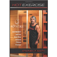 HOT EXERCISE: HOTWORX and the Bold New Infrared Fitness Frontier - HARDCOVER